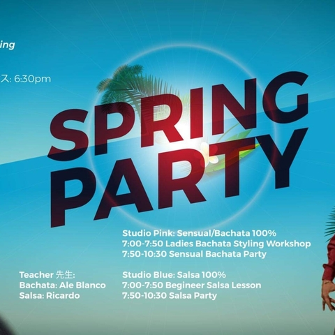 3/20 SPRING PARTY  SALSA ROOM | BACHATA ROOM